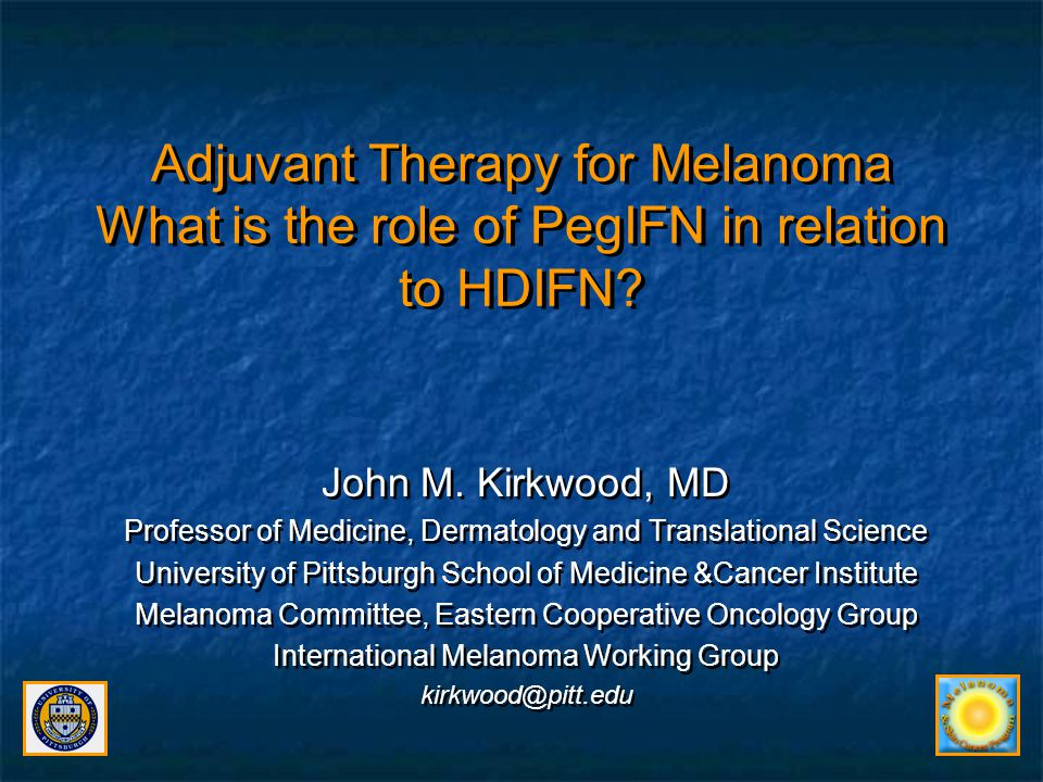 Adjuvant Therapy for Melanoma What is the role of PegIFN in relation to HDIFN