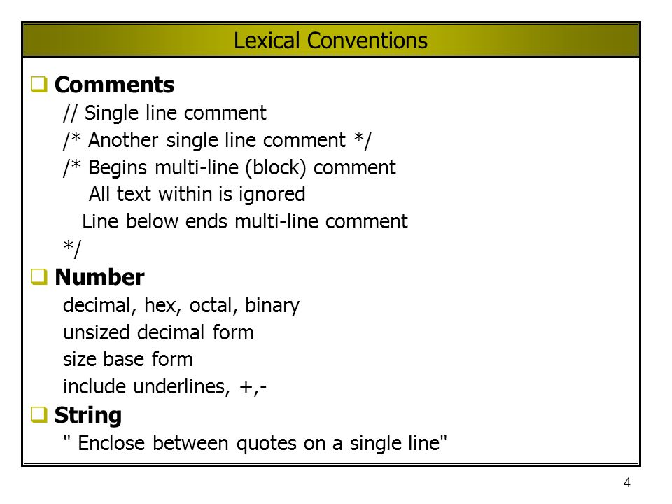 Lexical Conventions Comments Number String // Single line comment