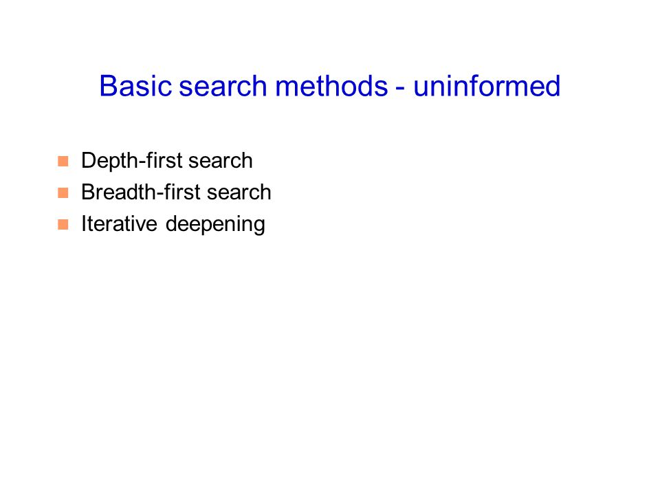 Basic search methods - uninformed