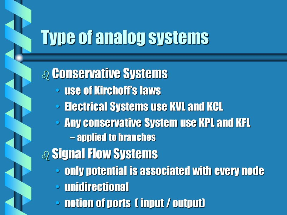 Type of analog systems Conservative Systems Signal Flow Systems