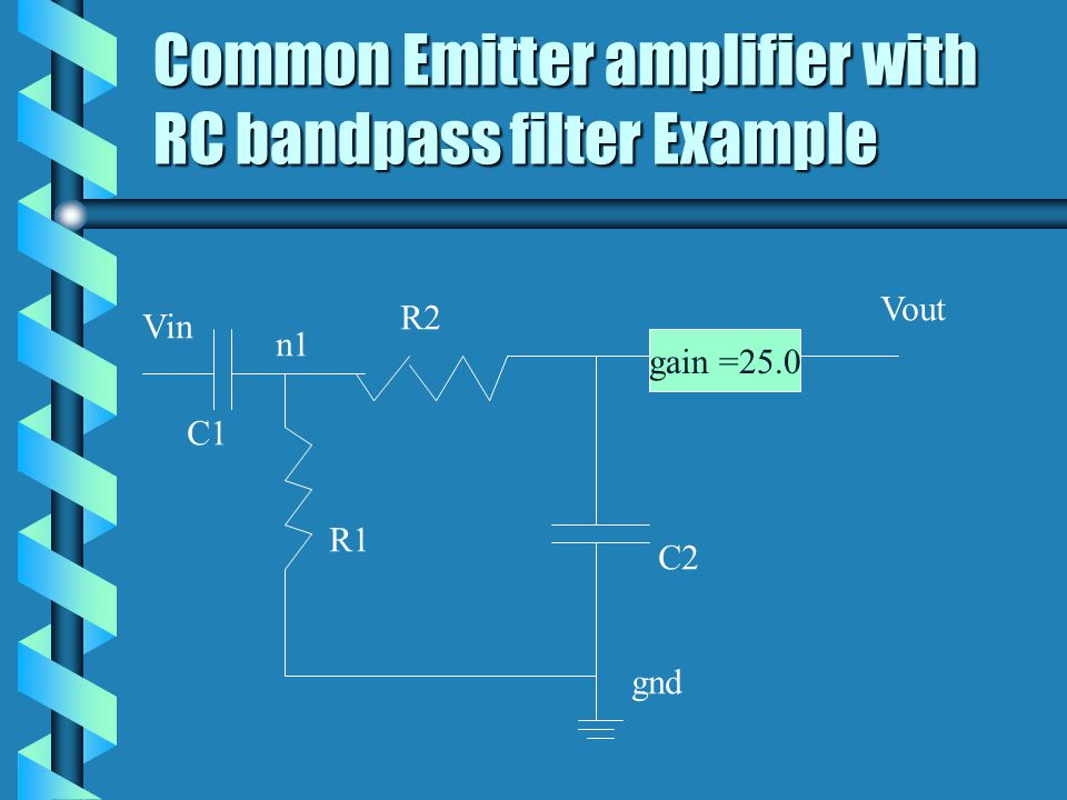 Common Emitter amplifier with RC bandpass filter Example