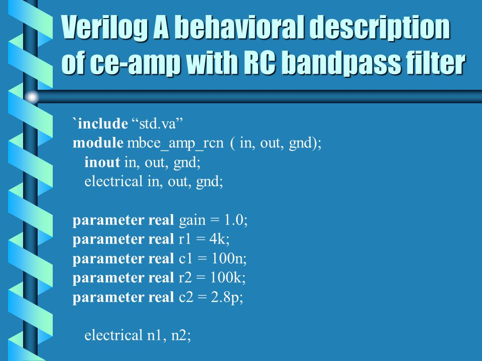 Verilog A behavioral description of ce-amp with RC bandpass filter