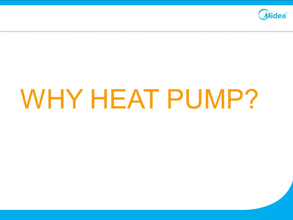 WHY HEAT PUMP 2