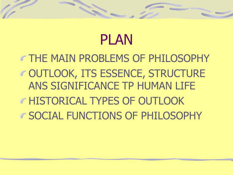 PLAN THE MAIN PROBLEMS OF PHILOSOPHY