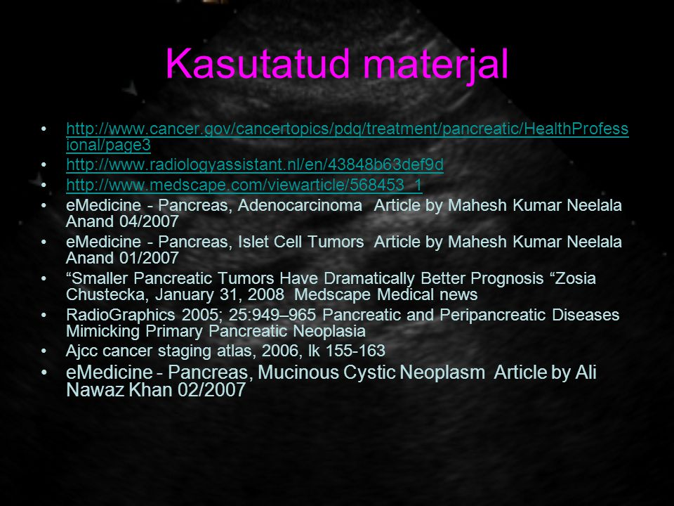 Kasutatud materjal http://www.cancer.gov/cancertopics/pdq/treatment/pancreatic/HealthProfessional/page3.