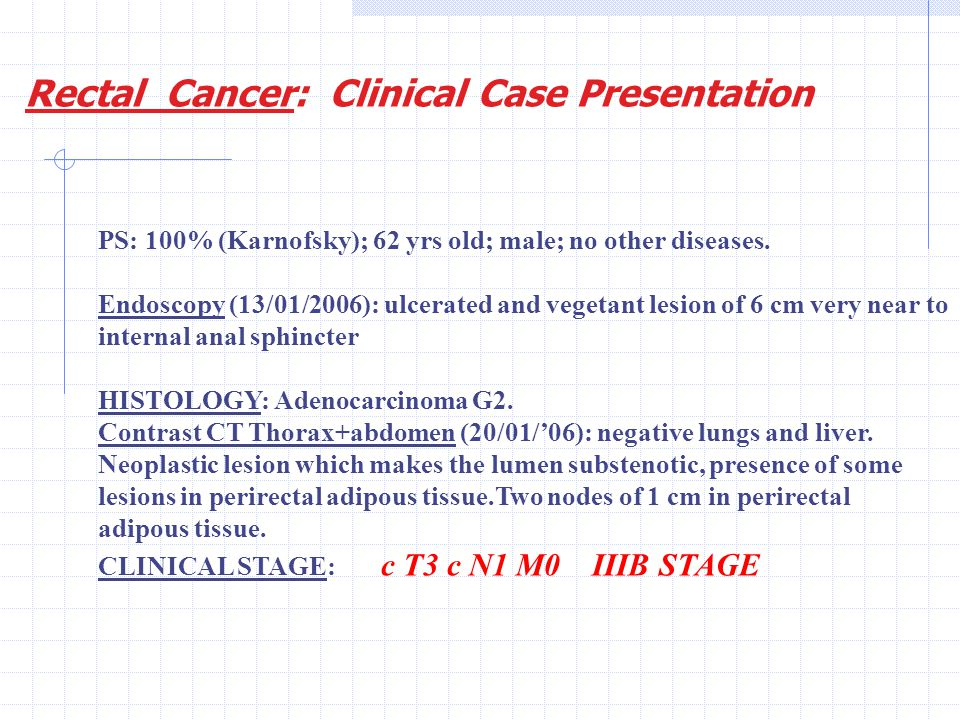 Rectal Cancer: Clinical Case Presentation
