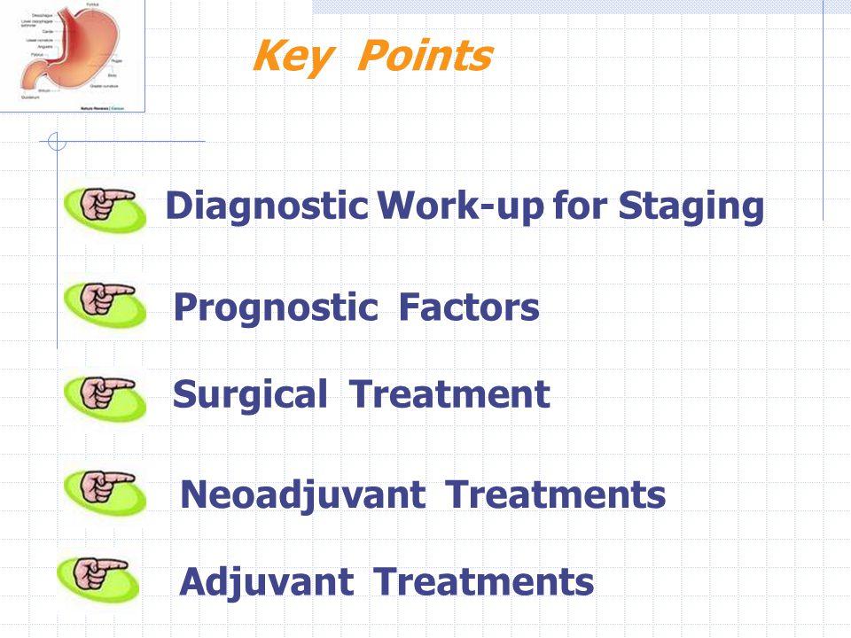 Key Points Diagnostic Work-up for Staging Prognostic Factors