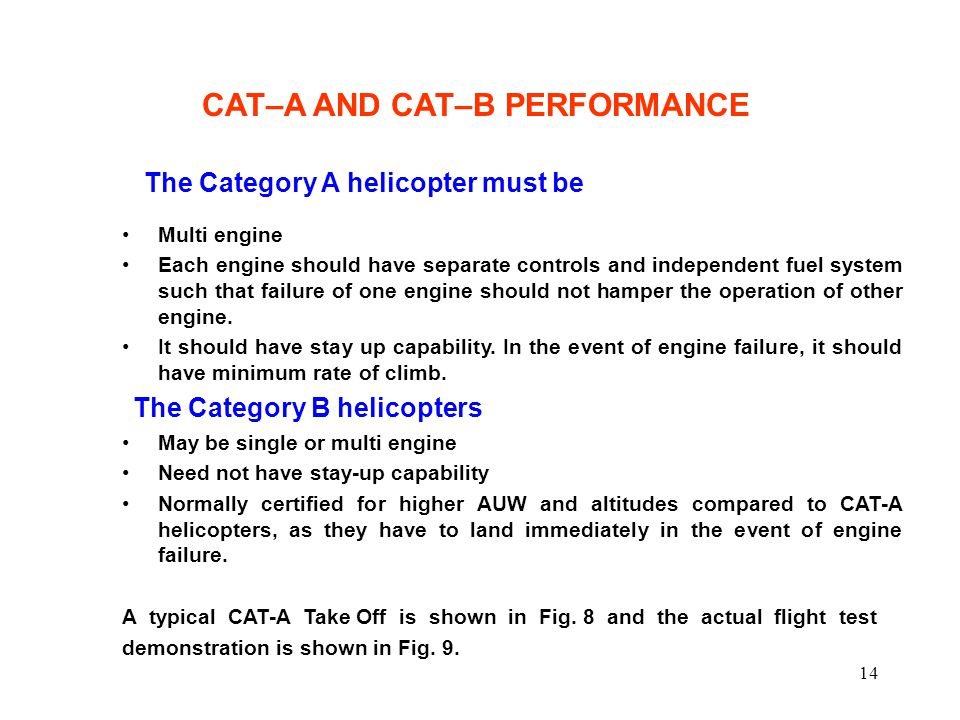 The Category A helicopter must be The Category B helicopters