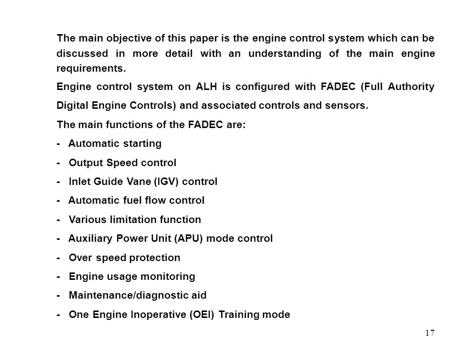 The main objective of this paper is the engine control system which can be discussed in more detail with an understanding of the main engine requirements.
