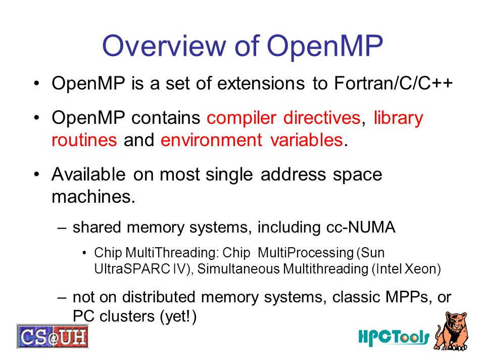 Overview of OpenMP OpenMP is a set of extensions to Fortran/C/C++