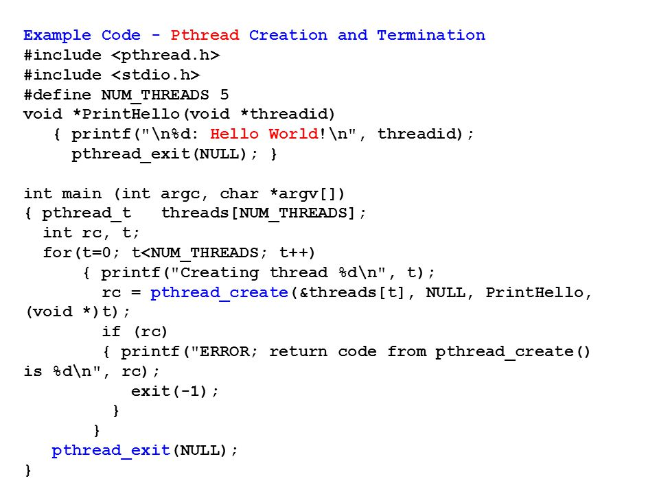 Example Code - Pthread Creation and Termination