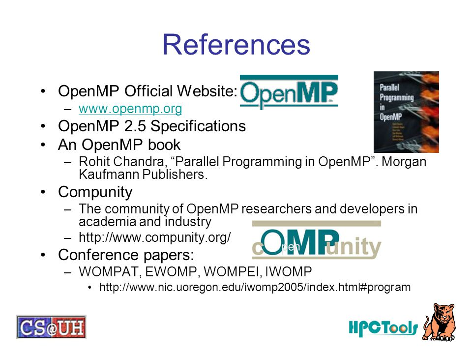 References OpenMP Official Website: OpenMP 2.5 Specifications