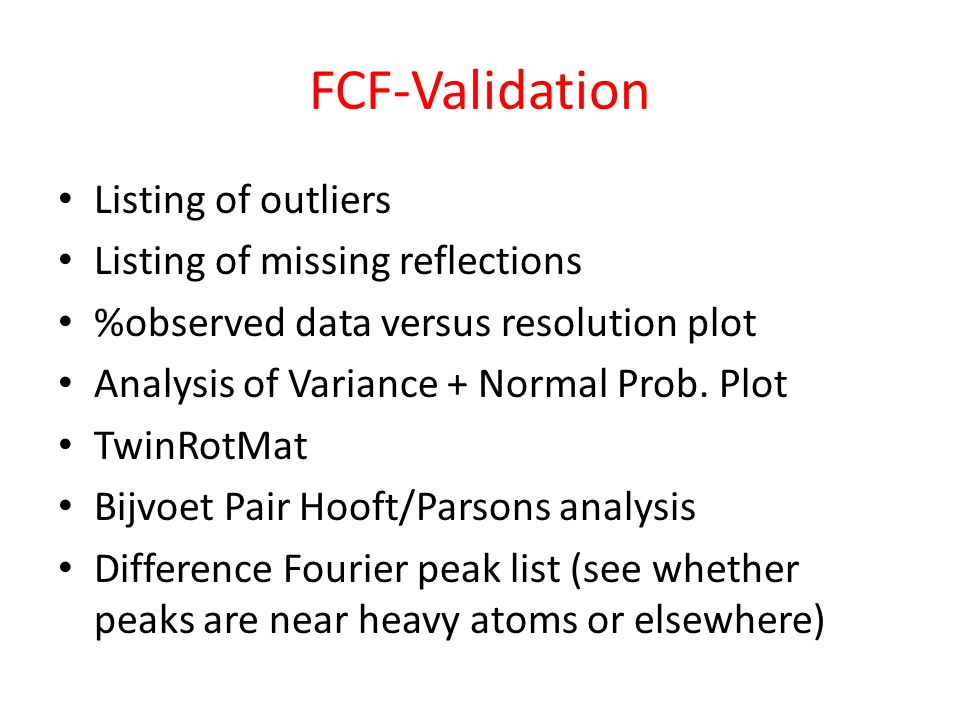 FCF-Validation Listing of outliers Listing of missing reflections