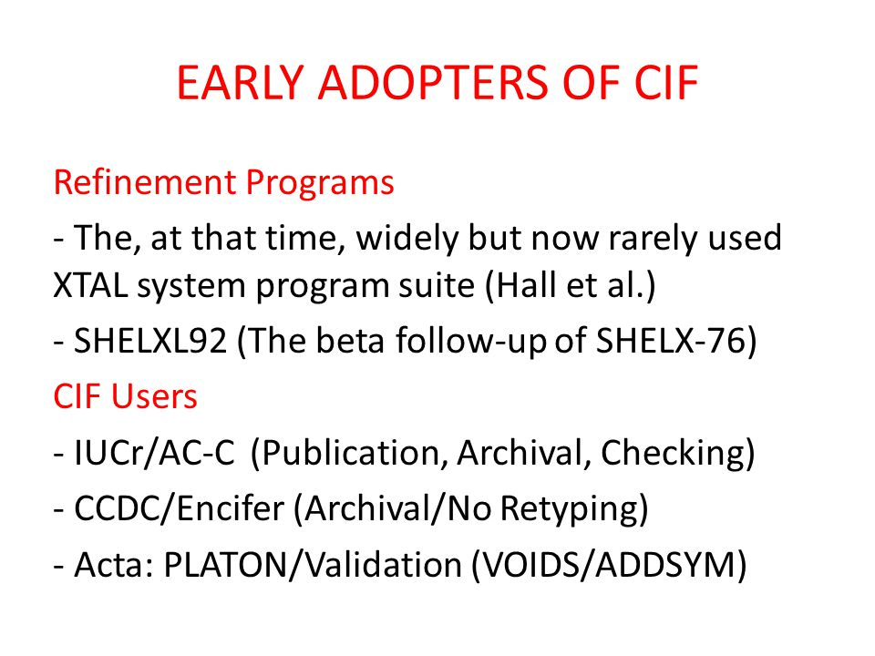 EARLY ADOPTERS OF CIF