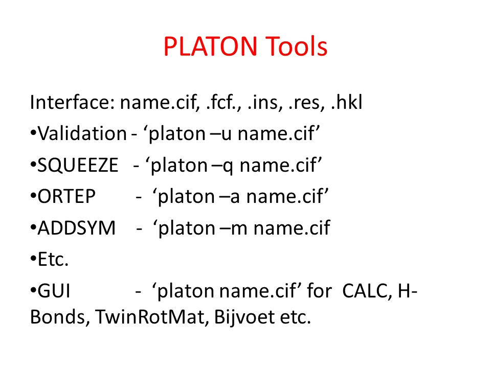 PLATON Tools Interface: name.cif, .fcf., .ins, .res, .hkl