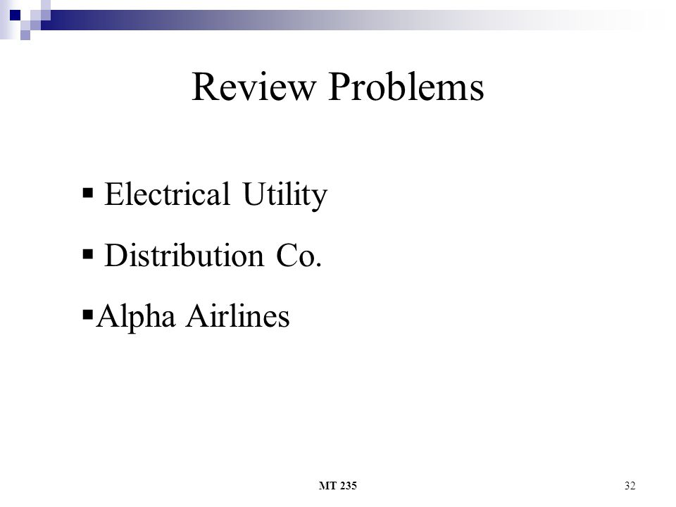 Review Problems Electrical Utility Distribution Co. Alpha Airlines