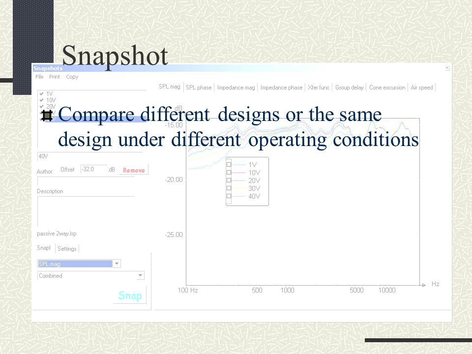 Snapshot Compare different designs or the same design under different operating conditions