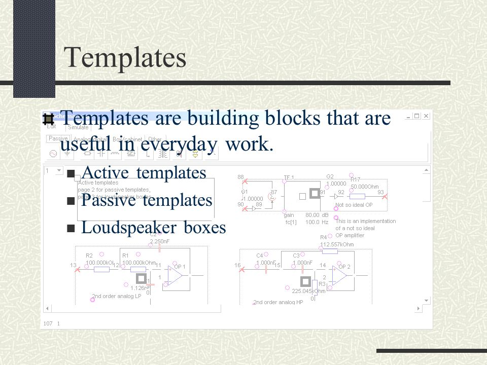 Templates Templates are building blocks that are useful in everyday work. Active templates. Passive templates.