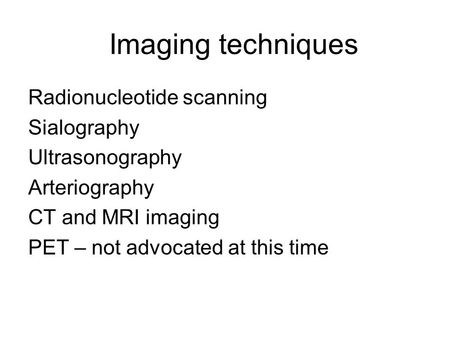 Imaging techniques Radionucleotide scanning Sialography