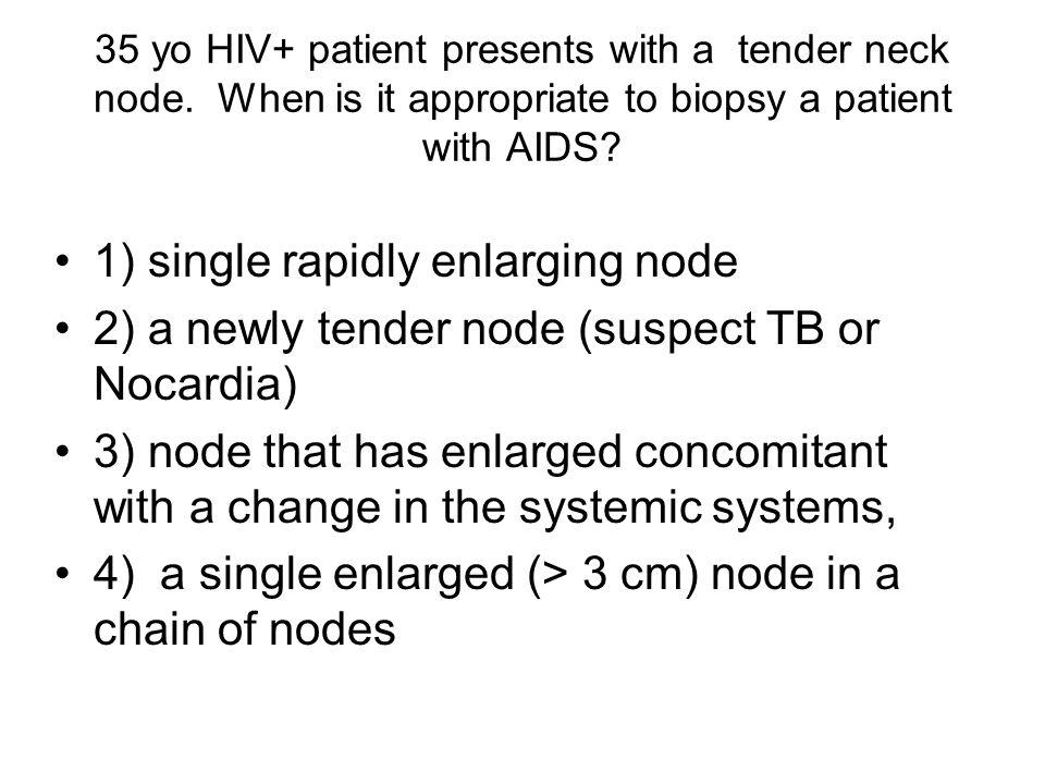 1) single rapidly enlarging node