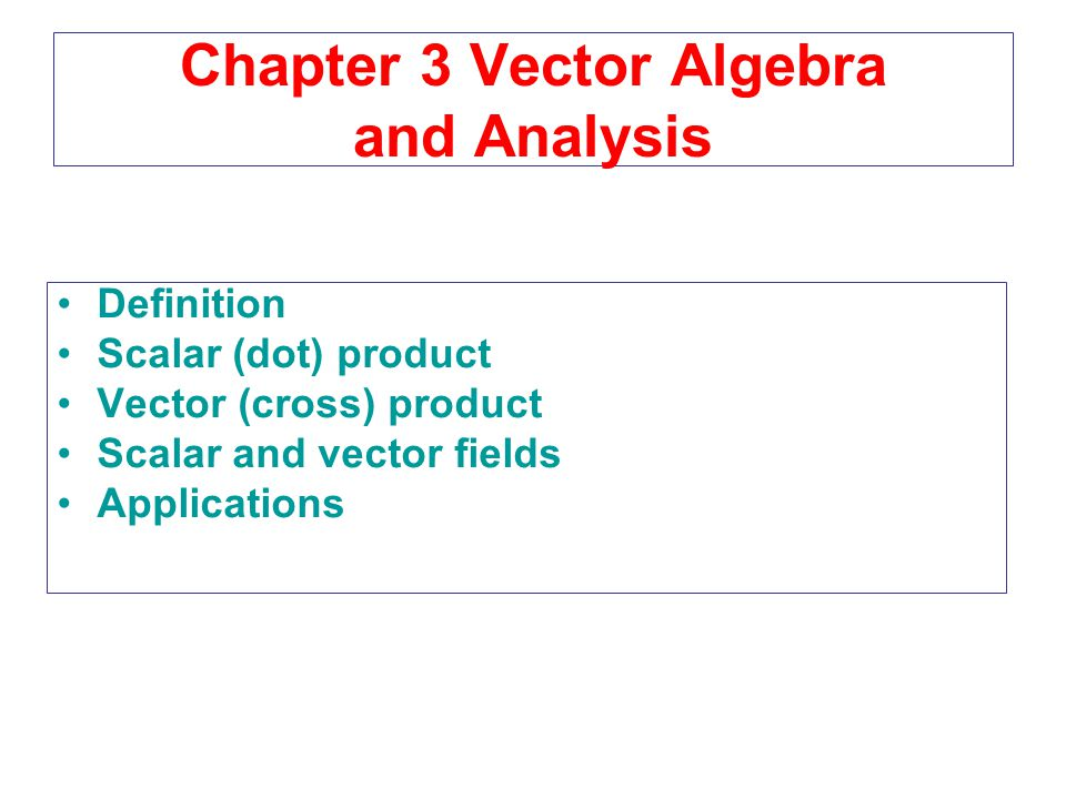 Chapter 3 Vector Algebra and Analysis