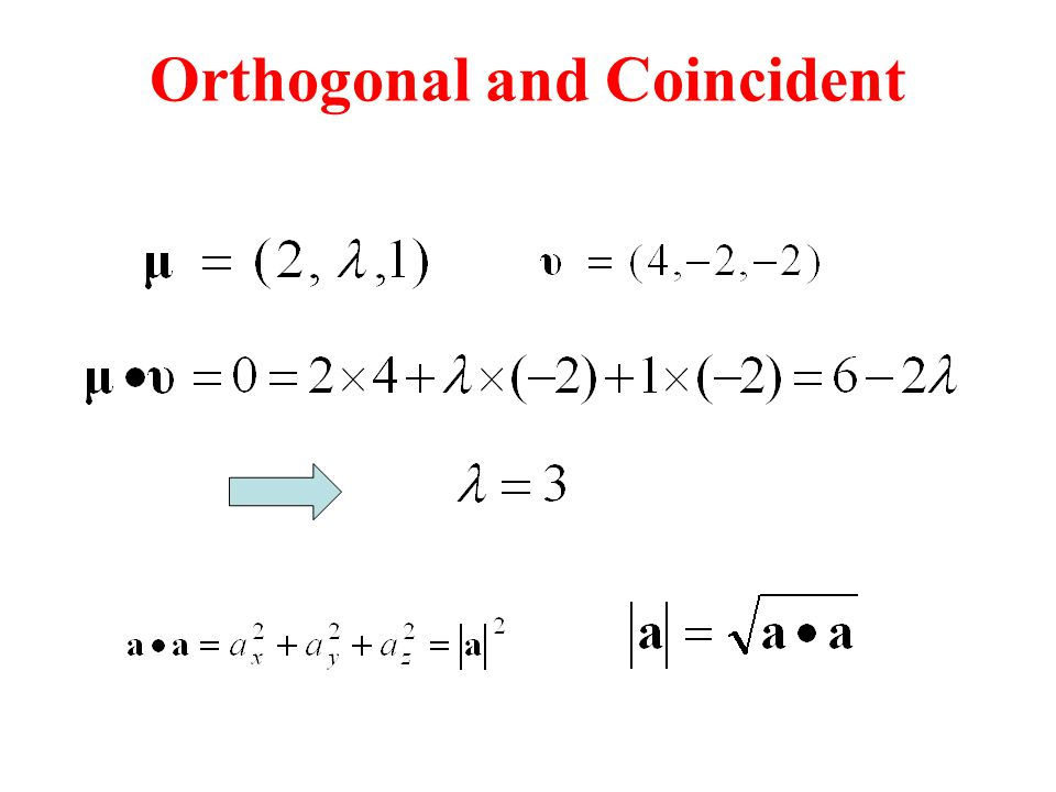 Orthogonal and Coincident