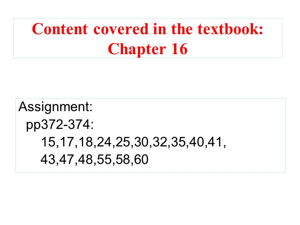 Content covered in the textbook: Chapter 16
