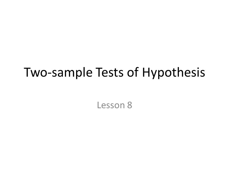 Two-sample Tests of Hypothesis
