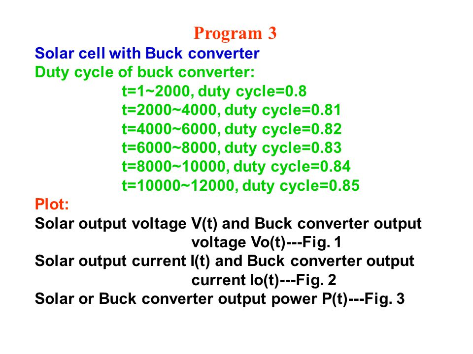 Program 3 Solar cell with Buck converter Duty cycle of buck converter: