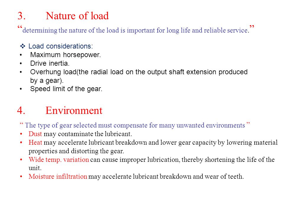 3. Nature of load determining the nature of the load is important for long life and reliable service.