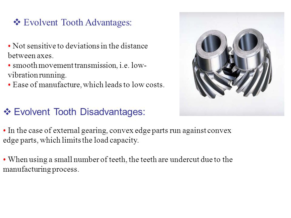 Evolvent Tooth Advantages:
