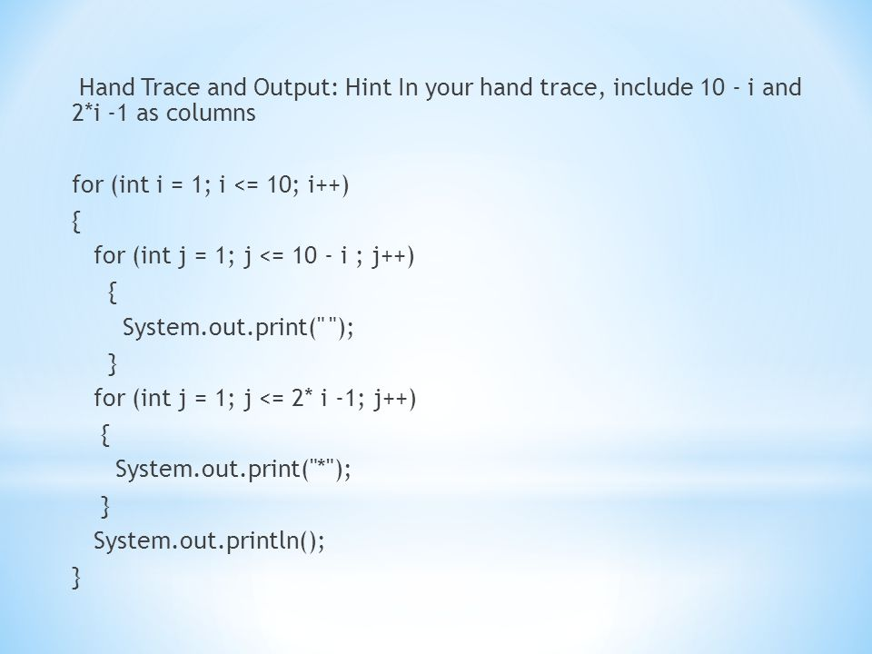Hand Trace and Output: Hint In your hand trace, include 10 - i and 2