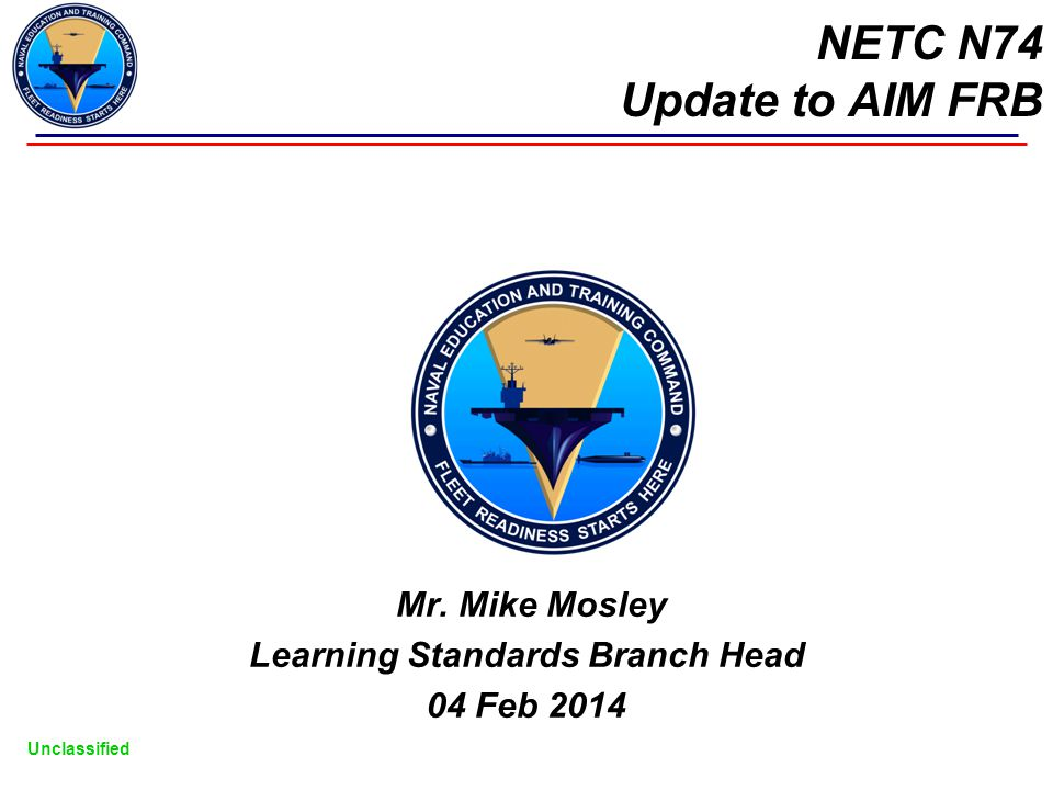 Mr. Mike Mosley Learning Standards Branch Head 04 Feb 2014