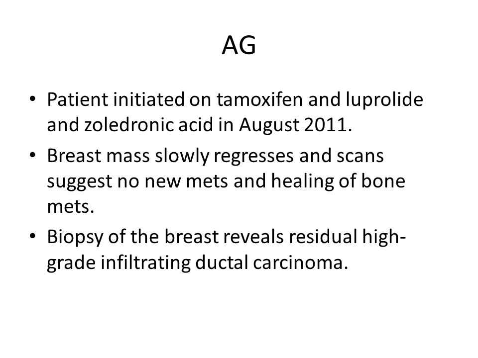 AG Patient initiated on tamoxifen and luprolide and zoledronic acid in August