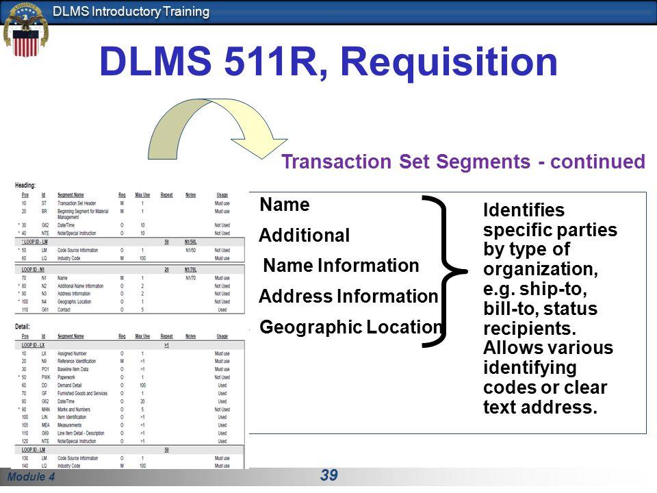 DLMS 511R, Requisition Transaction Set Segments - continued N1 Name