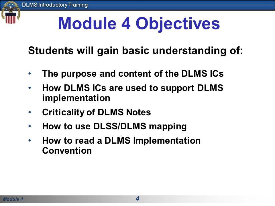 Module 4 Objectives Students will gain basic understanding of:
