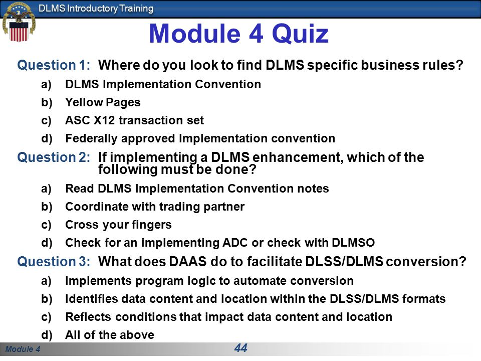 Module 4 Quiz Question 1: Where do you look to find DLMS specific business rules DLMS Implementation Convention.