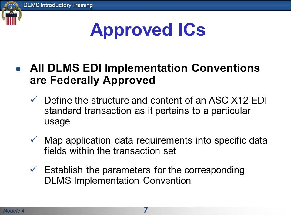 Approved ICs All DLMS EDI Implementation Conventions are Federally Approved.