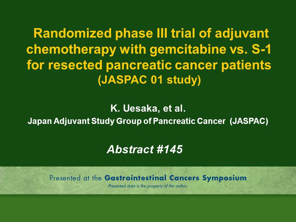 Japan Adjuvant Study Group of Pancreatic Cancer (JASPAC)