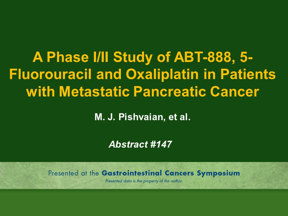 A Phase I/II Study of ABT-888, 5-Fluorouracil and Oxaliplatin in Patients with Metastatic Pancreatic Cancer