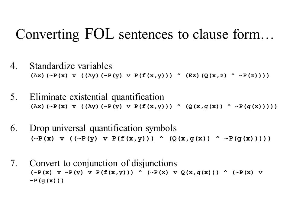 Converting FOL sentences to clause form…