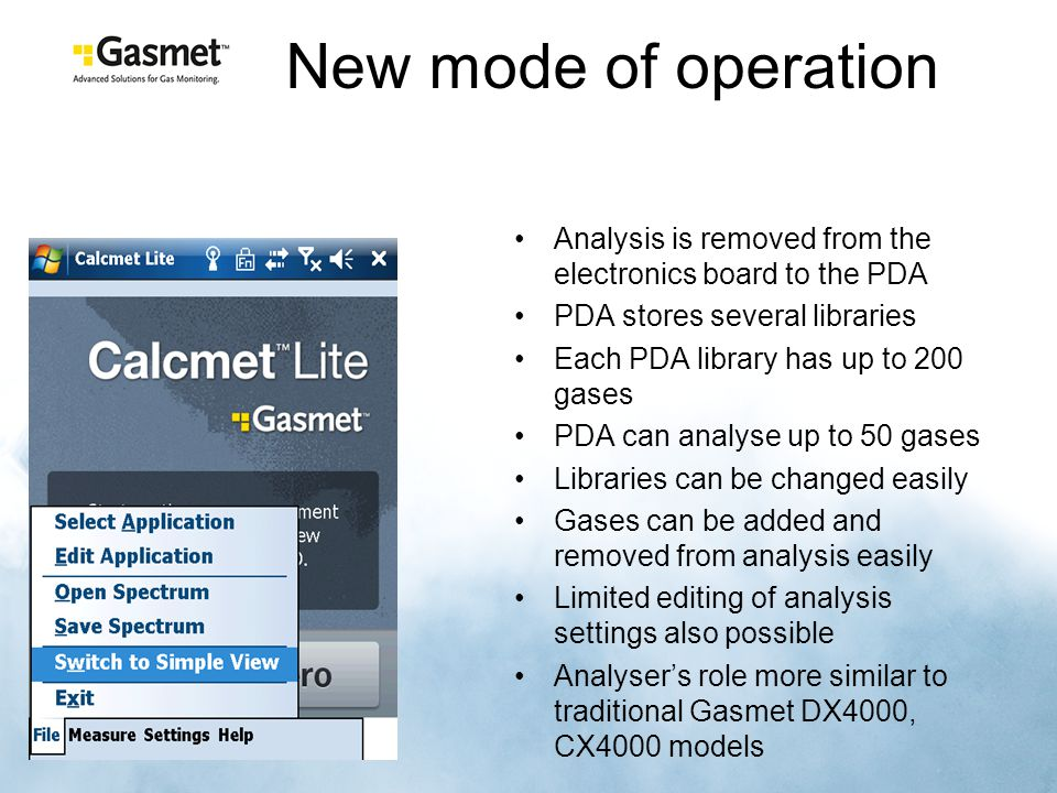 New mode of operation Analysis is removed from the electronics board to the PDA. PDA stores several libraries.