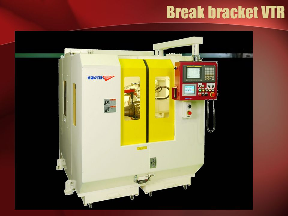 Break bracket VTR