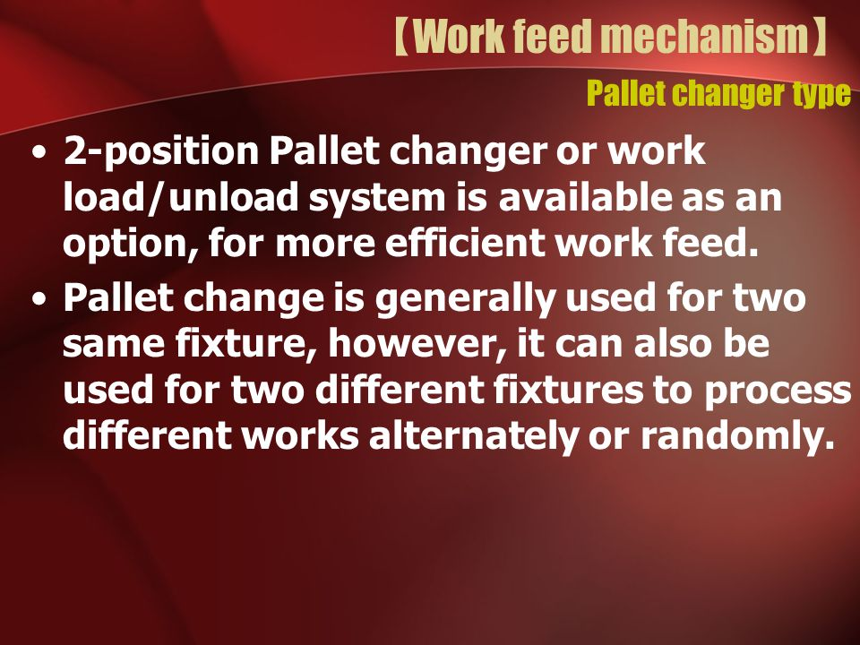 【Work feed mechanism】 Pallet changer type