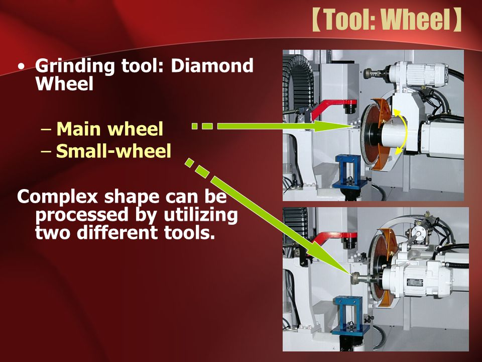【Tool: Wheel】 Grinding tool: Diamond Wheel Main wheel Small-wheel