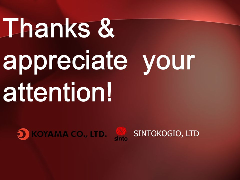 Thanks & appreciate your attention!