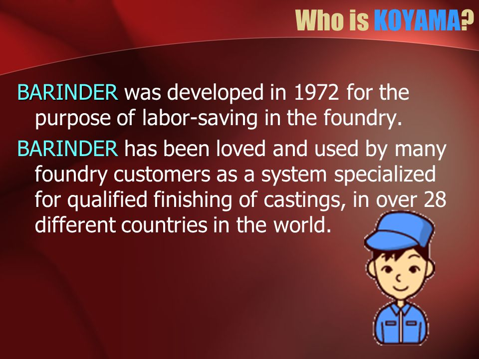Who is KOYAMA BARINDER was developed in 1972 for the purpose of labor-saving in the foundry.