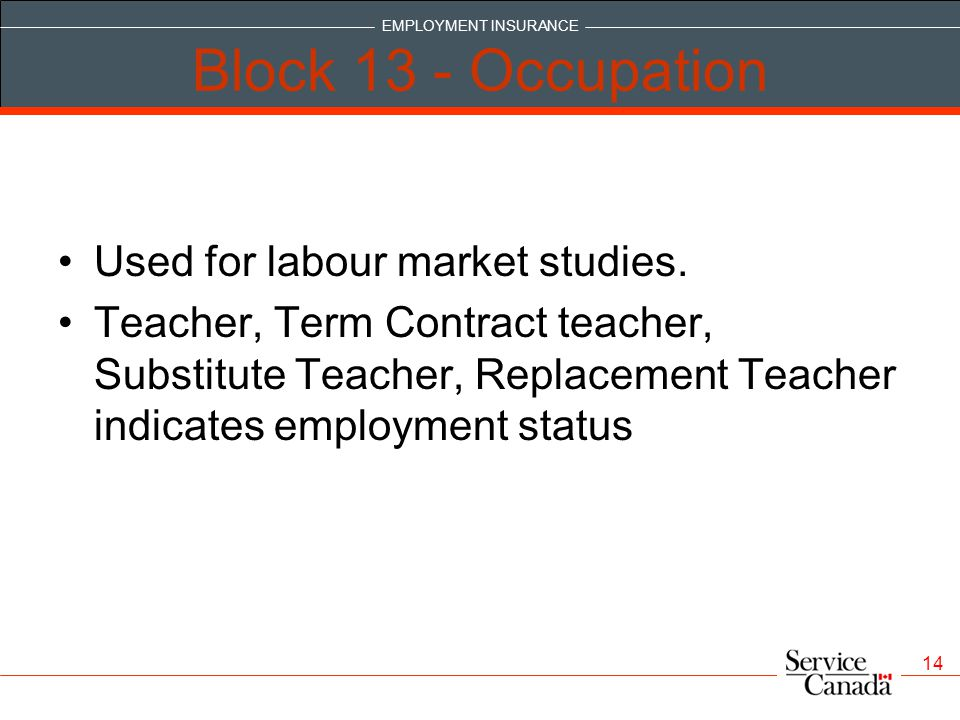 Block 13 - Occupation Used for labour market studies.