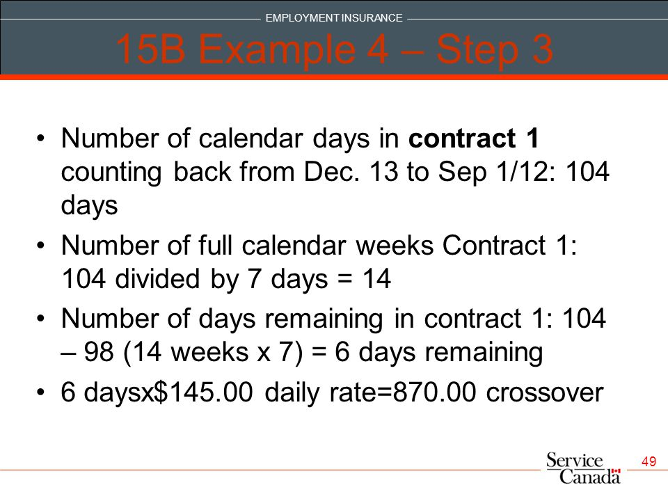 15B Example 4 – Step 3 Number of calendar days in contract 1 counting back from Dec. 13 to Sep 1/12: 104 days.