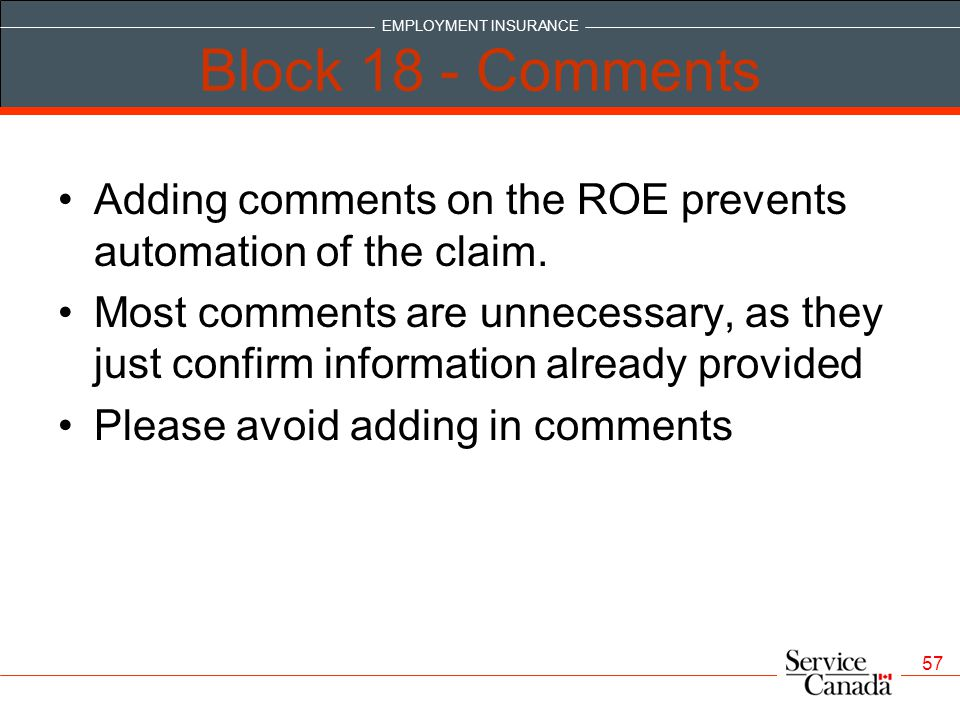 Block 18 - Comments Adding comments on the ROE prevents automation of the claim.